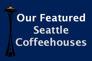 Seattle Coffee, Seattle Coffee Shops, Best Seattle Coffee Shops